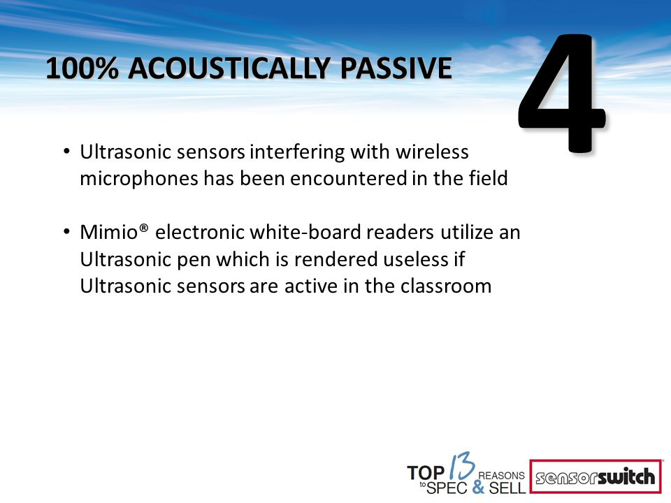 4 100% ACOUSTICALLY PASSIVE Ultrasonic sensors interfering with wireless microphones has been encountered in the field Mimio® electronic white-board r