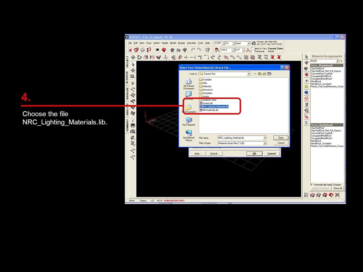 Choose the file NRC_Lighting_Materials.lib. 4.