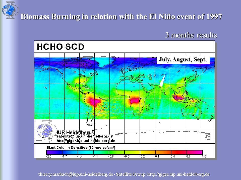 Biomass Burning in relation with the El Niño event of 1997 3 months results thierry.marbach@iup.uni-heidelberg.de - Satellite Group: http://giger.iup.uni-heidelberg.de July, August, Sept.