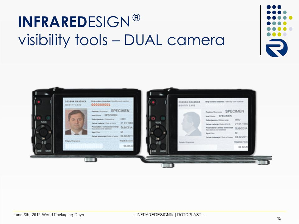 INFRARED ESIGN ® visibility tools – DUAL camera 15 June 6th, 2012 World Packaging Days:: INFRAREDESIGN® | ROTOPLAST ::