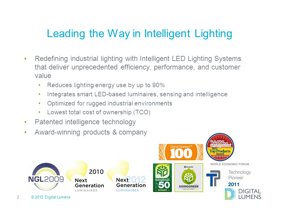 Intelligent Lighting System Drives Maximum Savings 3 Networked Together Centrally Managed Smart LED Lights The Complete Solution © 2012 Digital Lumens