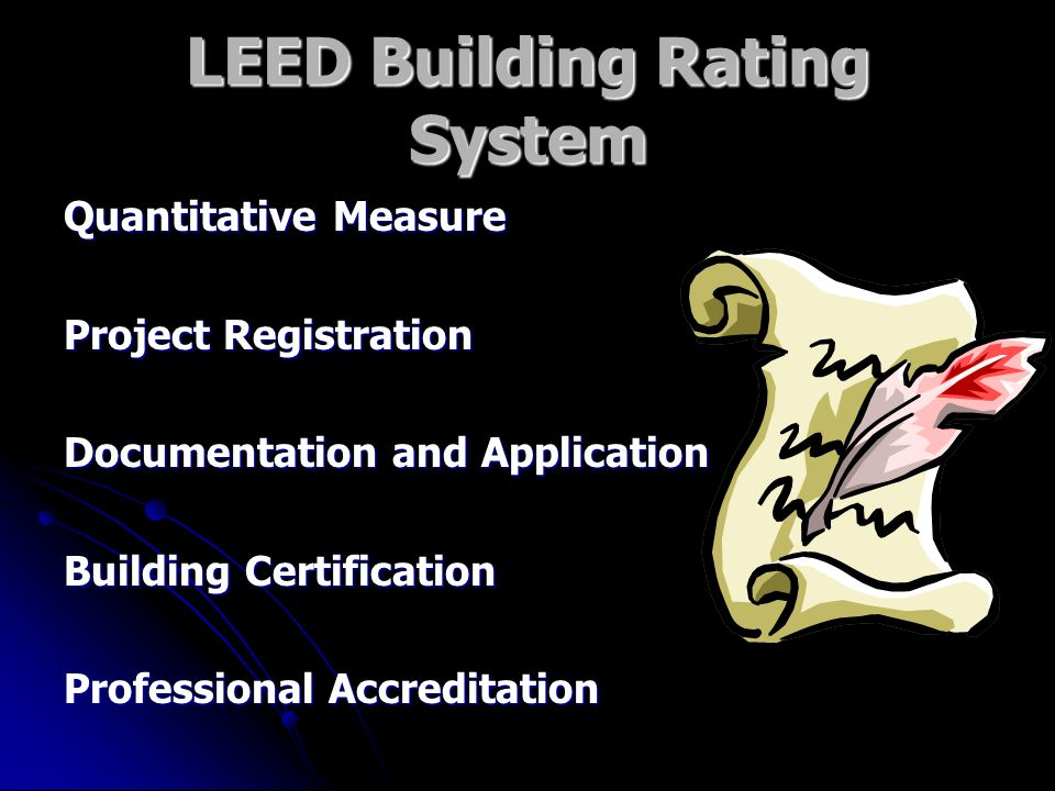 LEED Building Rating System Quantitative Measure Project Registration Documentation and Application Building Certification Professional Accreditation