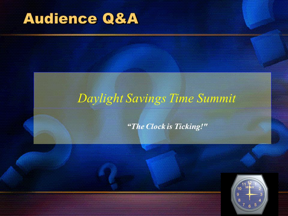 Daylight Savings Time Summit The Clock is Ticking!