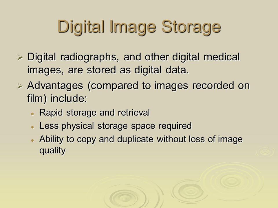 Digital Image Storage  Digital radiographs, and other digital medical images, are stored as digital data.