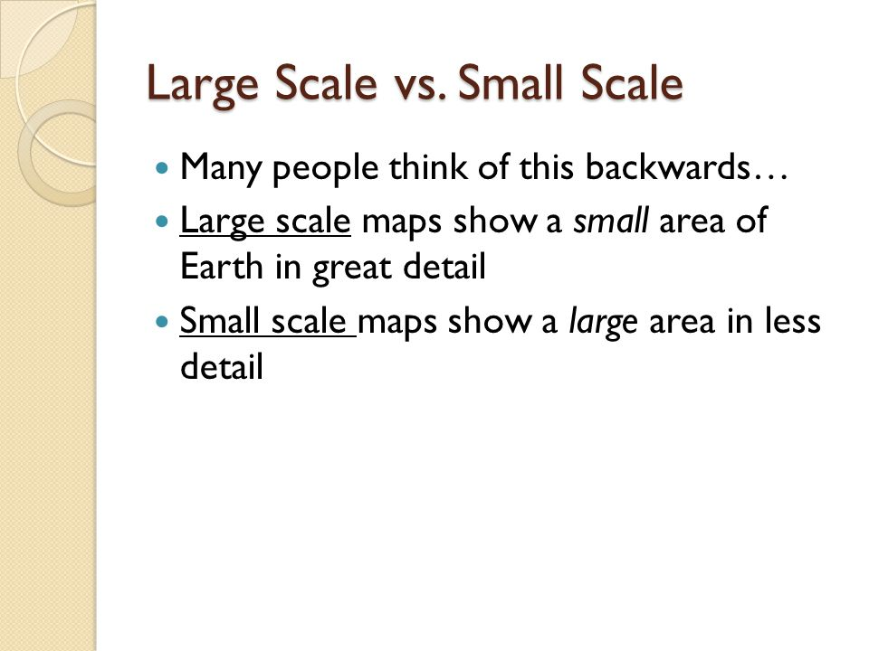 Large Scale vs.