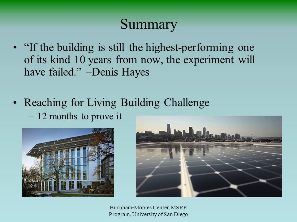 """Summary """"If the building is still the highest-performing one of its kind 10 years from now, the experiment will have failed."""" –Denis Hayes Reaching fo"""