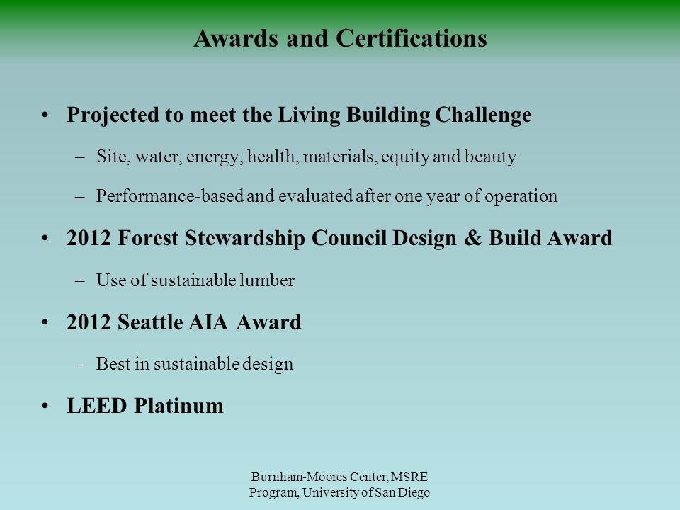 Projected to meet the Living Building Challenge –Site, water, energy, health, materials, equity and beauty –Performance-based and evaluated after one