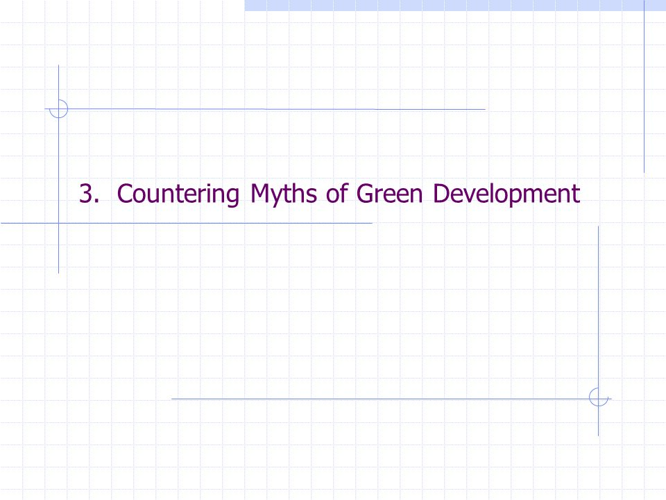 3. Countering Myths of Green Development