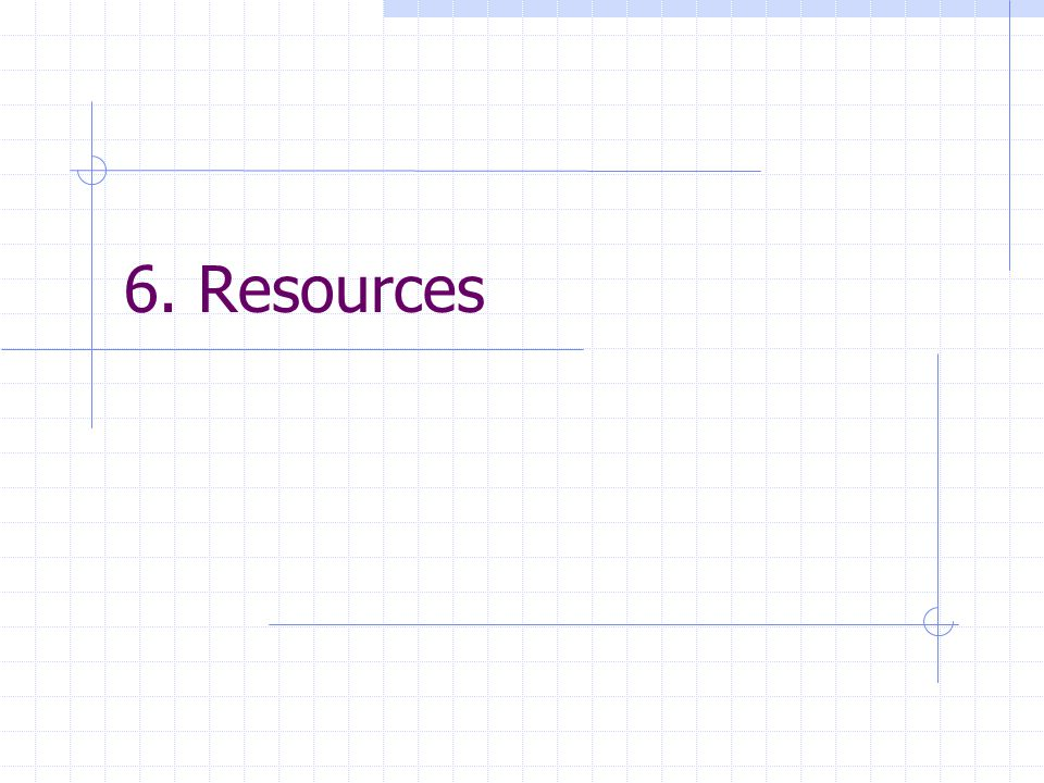 6. Resources