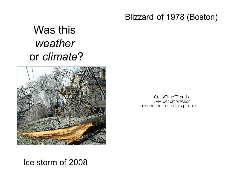 Blizzard of 1978 (Boston) Was this weather or climate Ice storm of 2008