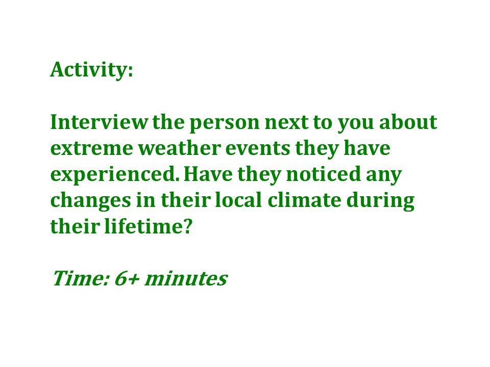 Activity: Interview the person next to you about extreme weather events they have experienced.