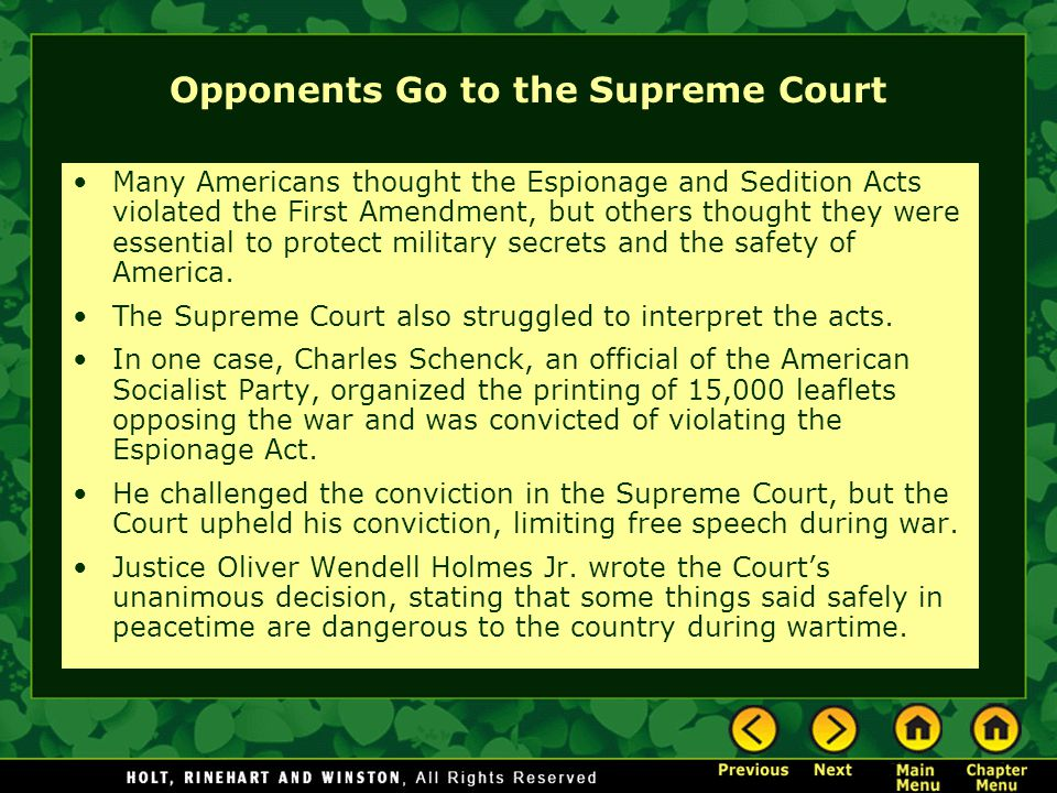 Opponents Go to the Supreme Court Many Americans thought the Espionage and Sedition Acts violated the First Amendment, but others thought they were es