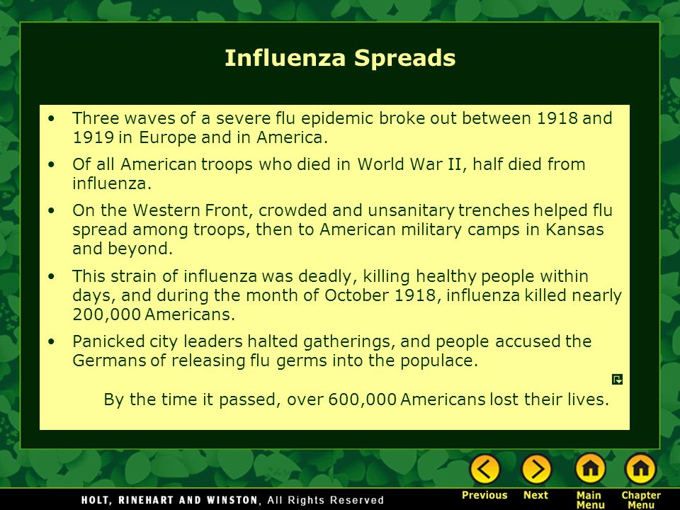Influenza Spreads Three waves of a severe flu epidemic broke out between 1918 and 1919 in Europe and in America.