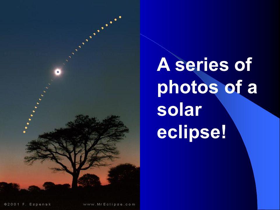 A series of photos of a solar eclipse!