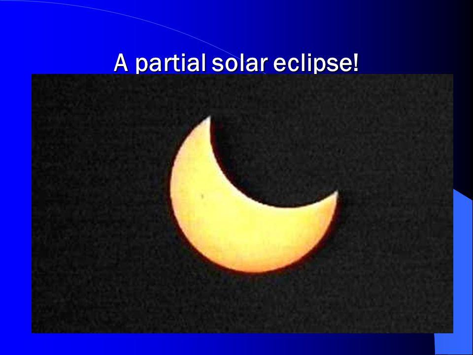 A partial solar eclipse!
