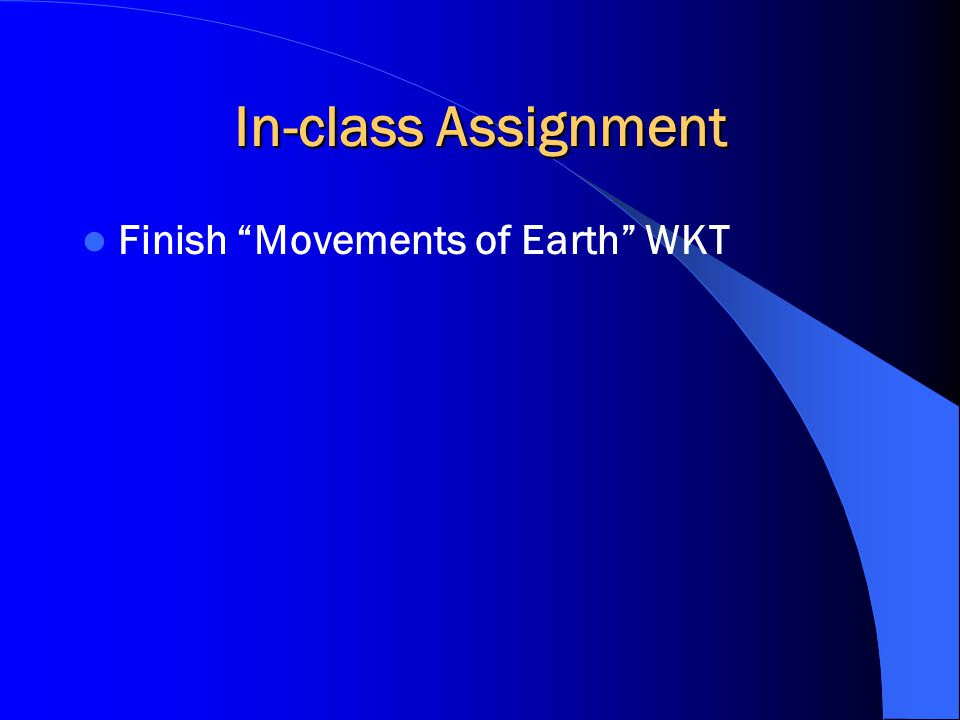 """In-class Assignment Finish """"Movements of Earth"""" WKT"""