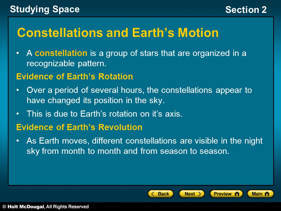 Studying Space Section 2 Constellations and Earth's Motion A constellation is a group of stars that are organized in a recognizable pattern. Evidence