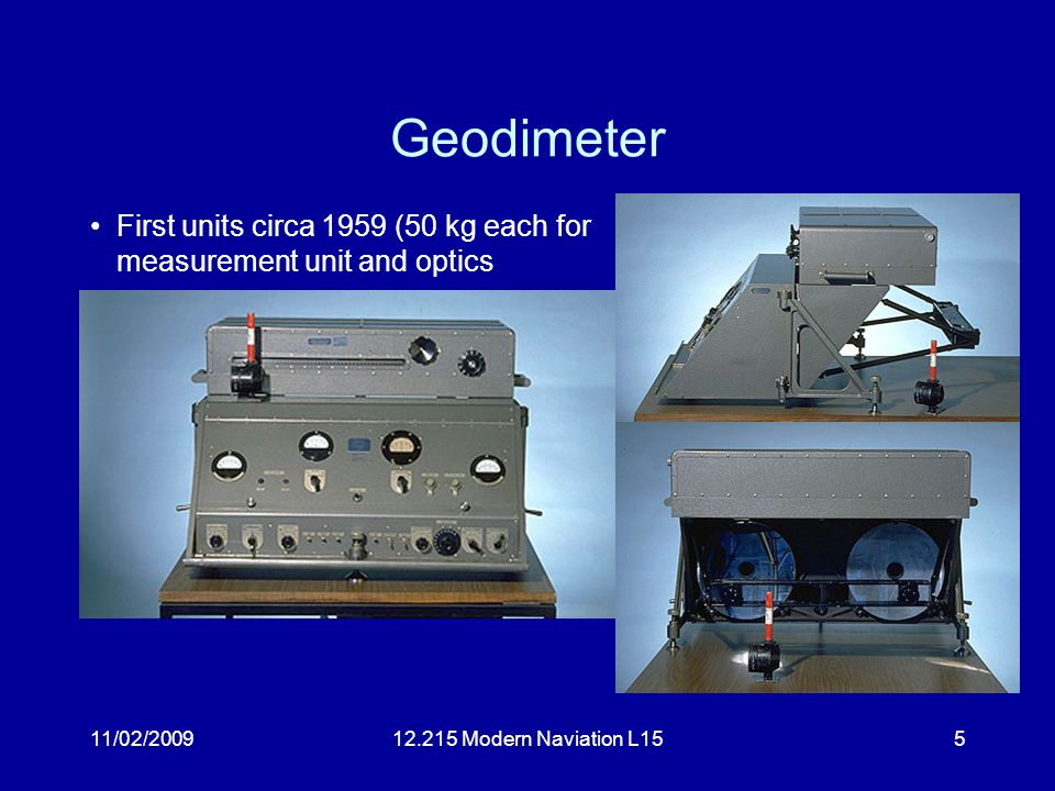 11/02/200912.215 Modern Naviation L155 Geodimeter First units circa 1959 (50 kg each for measurement unit and optics