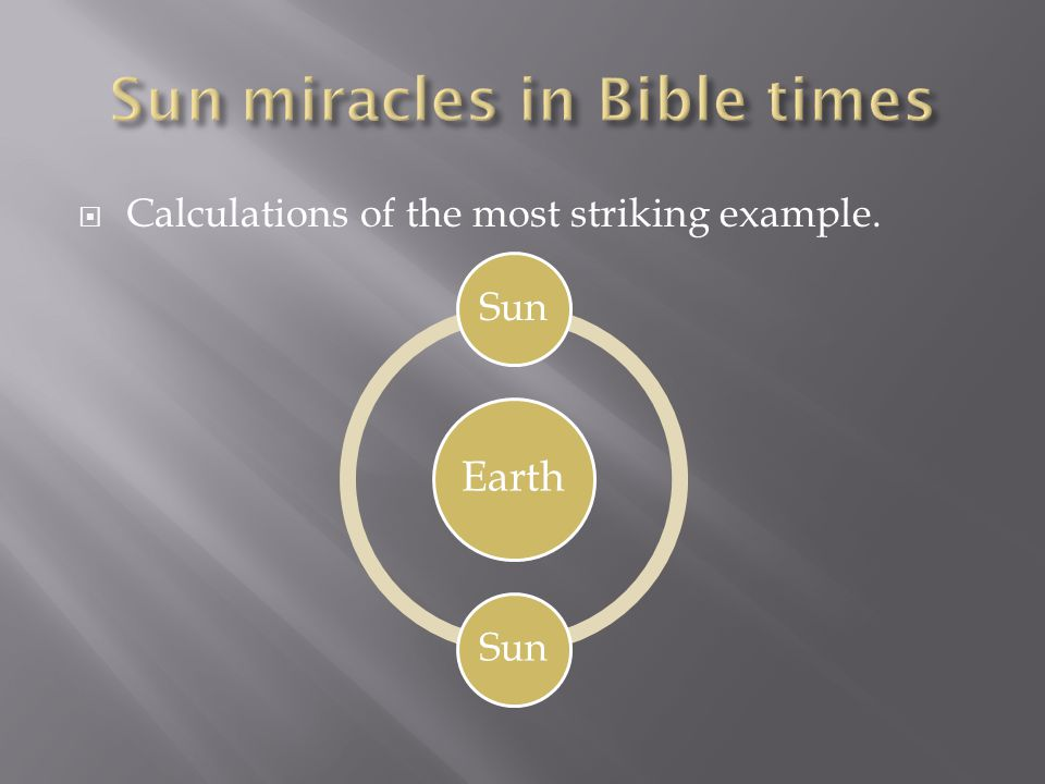  Calculations of the most striking example. Earth Sun