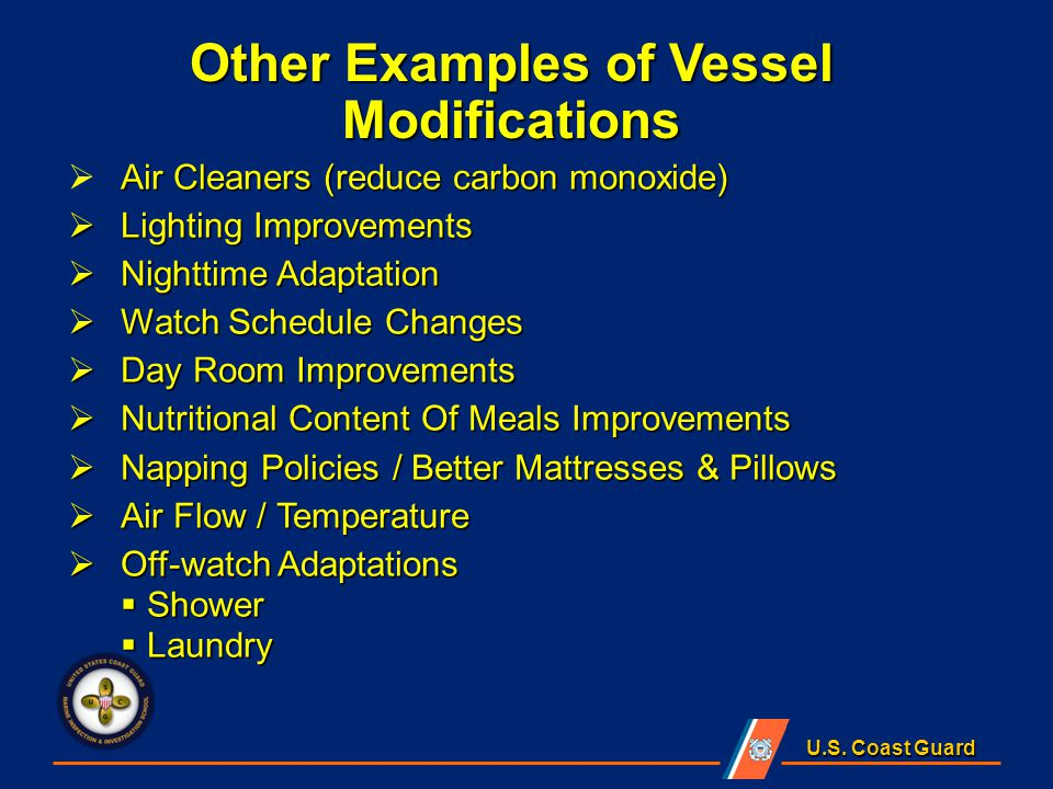 U.S. Coast Guard Other Examples of Vessel Modifications Air Cleaners (reduce carbon monoxide)  Air Cleaners (reduce carbon monoxide)  Lighting Impro