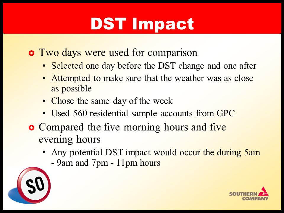 DST Impact  Goal - estimate the change in energy due to DST  Approach – Measure energy before and after the DST date