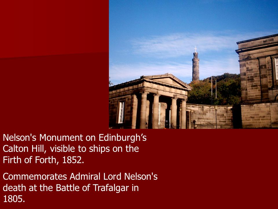Nelson s Monument on Edinburgh's Calton Hill, visible to ships on the Firth of Forth, 1852.