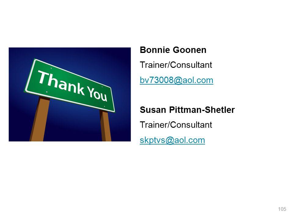 105 Bonnie Goonen Trainer/Consultant bv73008@aol.com Susan Pittman-Shetler Trainer/Consultant skptvs@aol.com