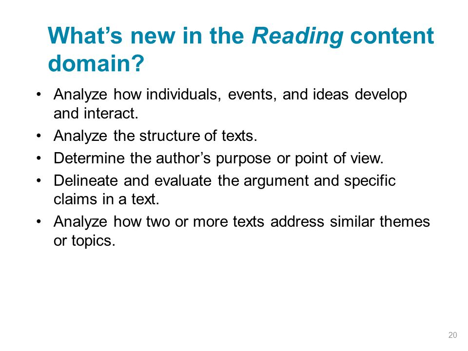 Analyze how individuals, events, and ideas develop and interact. Analyze the structure of texts. Determine the author's purpose or point of view. Deli