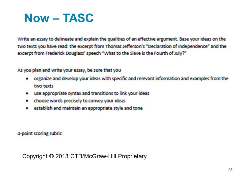 Now – TASC 26 Copyright © 2013 CTB/McGraw-Hill Proprietary