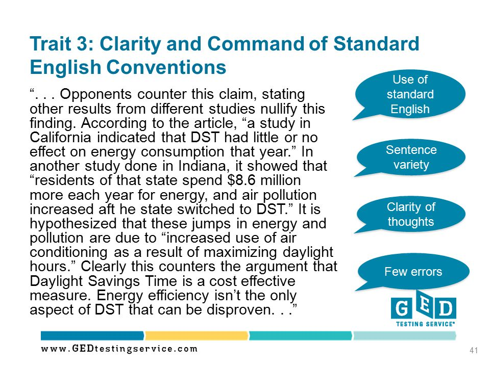 """Trait 3: Clarity and Command of Standard English Conventions """"... Opponents counter this claim, stating other results from different studies nullify t"""