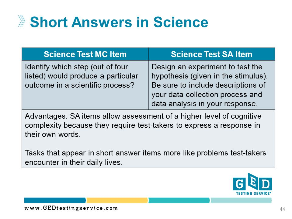 Short Answers in Science 44 Science Test MC ItemScience Test SA Item Identify which step (out of four listed) would produce a particular outcome in a