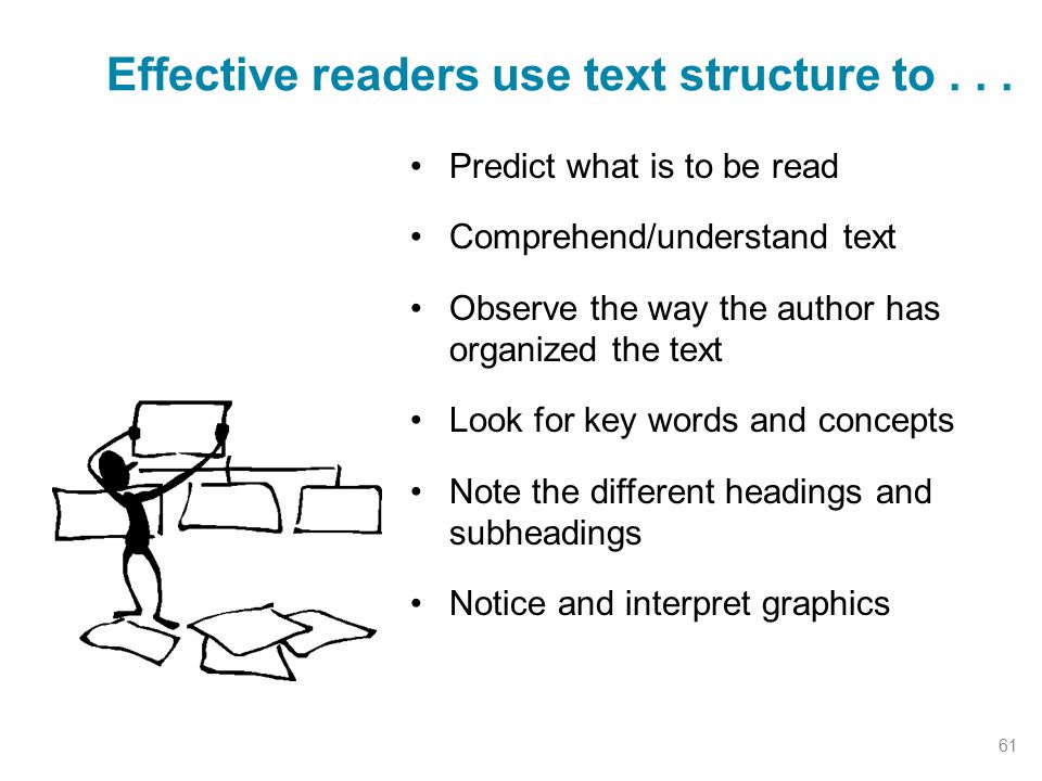Predict what is to be read Comprehend/understand text Observe the way the author has organized the text Look for key words and concepts Note the diffe