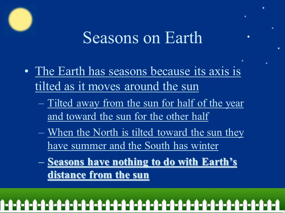 Seasons on Earth Sunlight hits the Earth –At the equator sunlight hits directly –Closer to the poles, sunlight hits at an angle and energy from the su