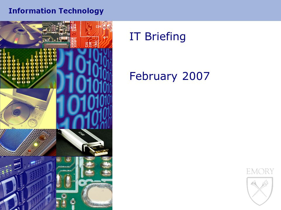 Information Technology IT Briefing February 2007