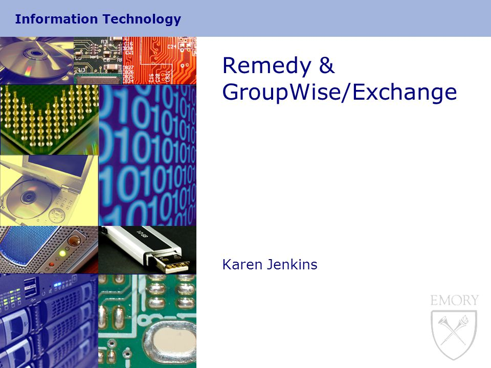 Information Technology 4 Remedy Update  Initial Demonstrations & Training  Today @ 2:00pm, NDB, 4 th Floor Auditorium  Friday @ 10:00am, B-School, W100  User access to dev 2/19 – 2/23  PLEASE provide written input and feedback to: ci-service@listserv.cc.emory.edu by 2/23 ci-service@listserv.cc.emory.edu  Any additional training / documentation needs  Specific input to company based categorizations and templates (using an Excel Spreadsheet)  Tentative go-live 3/5/07  help.emory.edu  Existing ticket migration  Governance portal