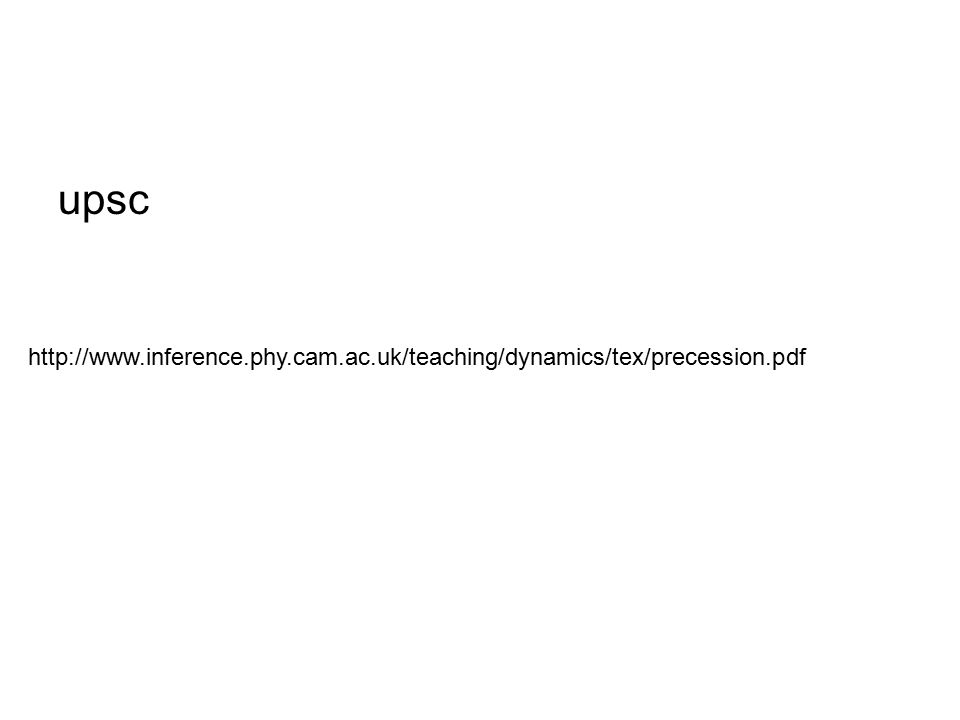 upsc http://www.inference.phy.cam.ac.uk/teaching/dynamics/tex/precession.pdf