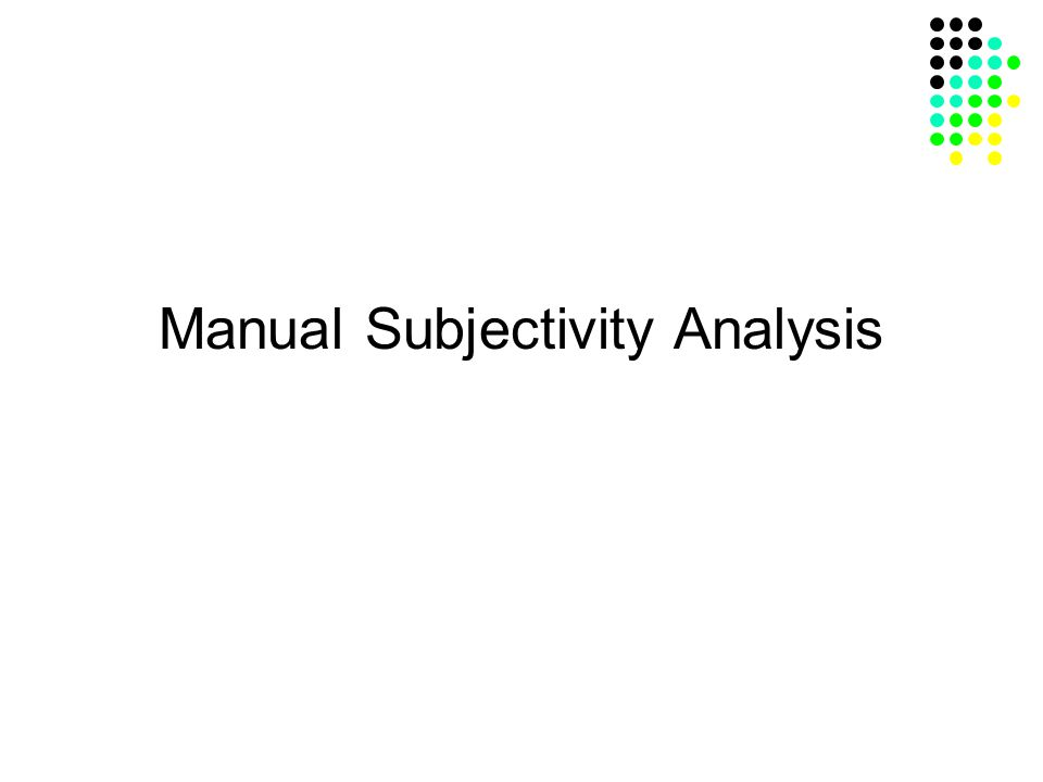 Manual Subjectivity Analysis