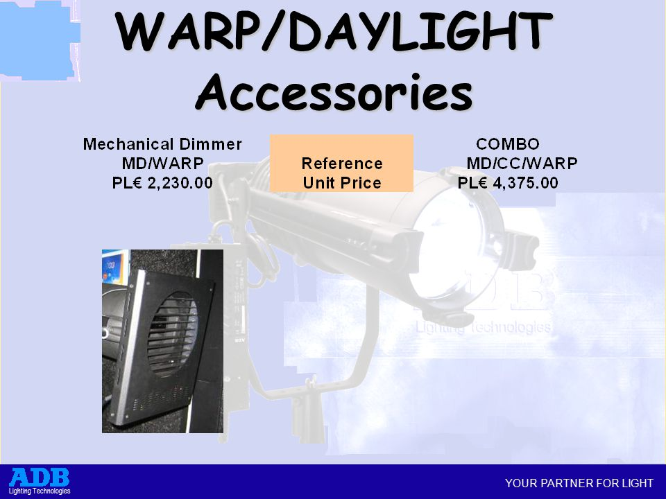 YOUR PARTNER FOR LIGHT Lighting Technologies WARP/DAYLIGHT Accessories