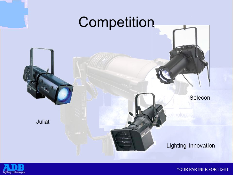 YOUR PARTNER FOR LIGHT Lighting Technologies Competition Juliat Selecon Lighting Innovation
