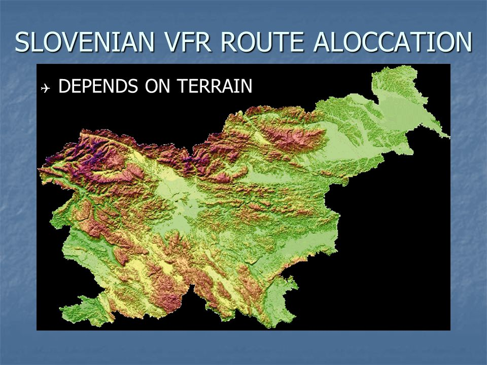 SLOVENIAN VFR ROUTE ALOCCATION  DEPENDS ON TERRAIN