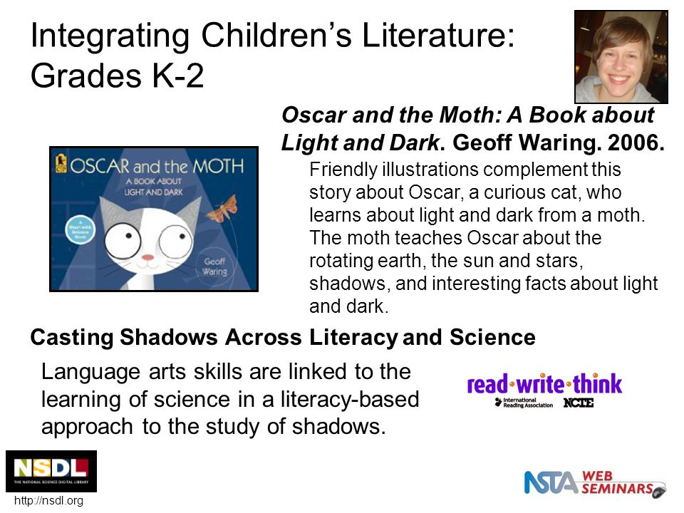Integrating Children's Literature: Grades K-2 Oscar and the Moth: A Book about Light and Dark.
