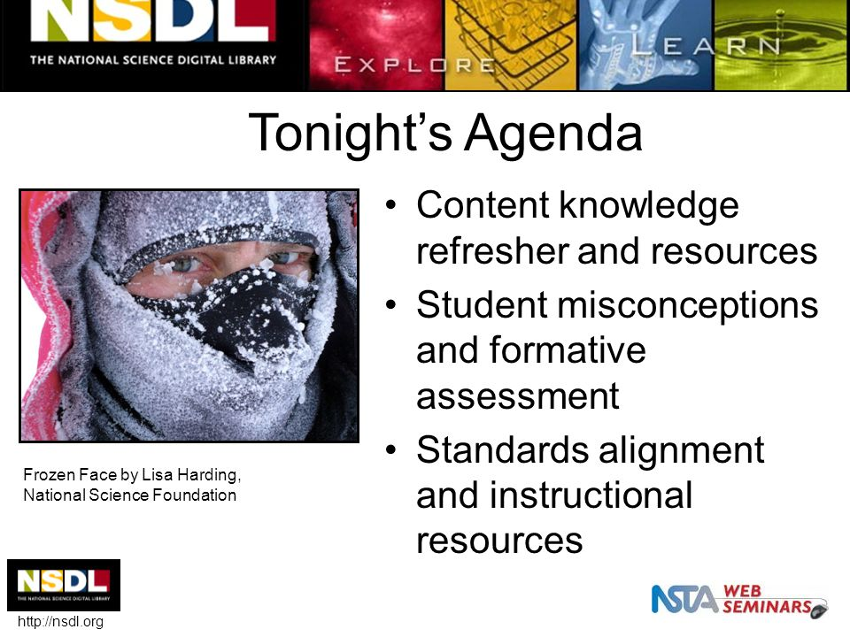Tonight's Agenda Content knowledge refresher and resources Student misconceptions and formative assessment Standards alignment and instructional resou