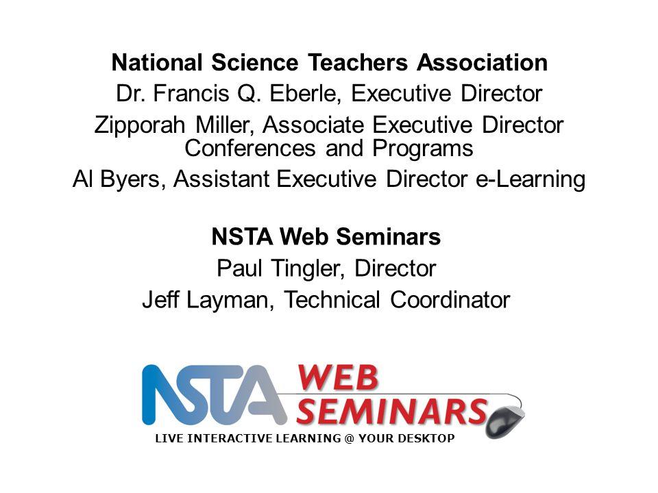 National Science Teachers Association Dr. Francis Q. Eberle, Executive Director Zipporah Miller, Associate Executive Director Conferences and Programs