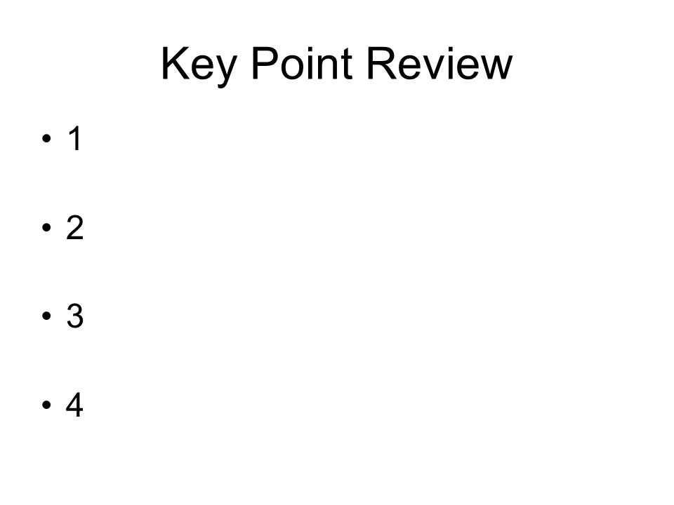 Key Point Review 1 2 3 4