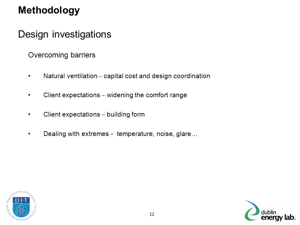 Methodology Design investigations Overcoming barriers Natural ventilation – capital cost and design coordination Client expectations – widening the co