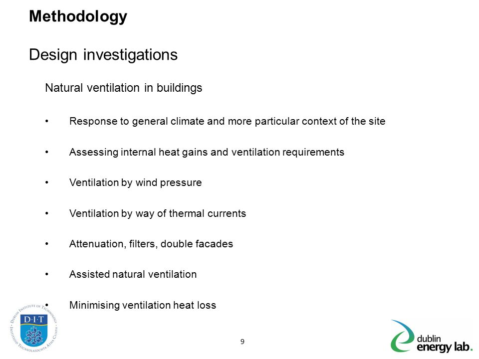 Methodology Design investigations Natural ventilation in buildings Response to general climate and more particular context of the site Assessing inter