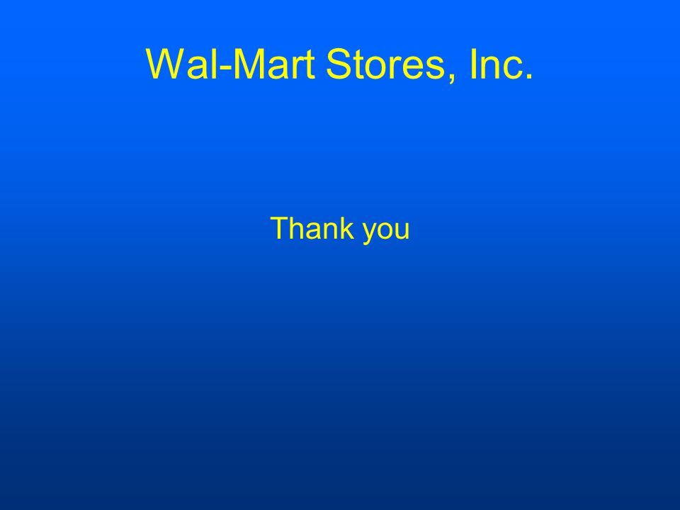 Wal-Mart Stores, Inc. Thank you