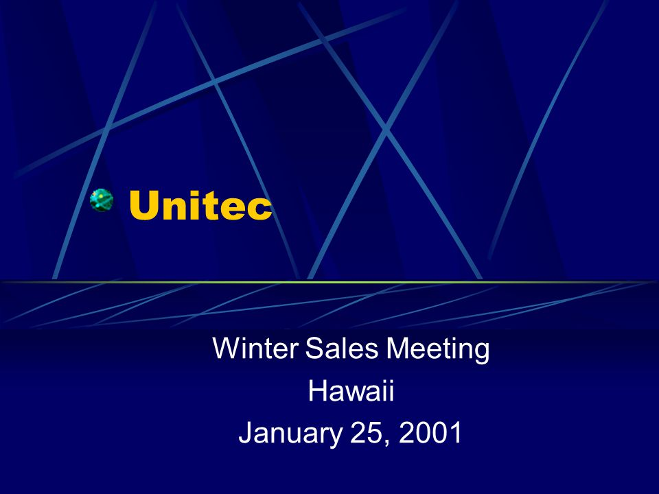 Unitec Winter Sales Meeting Hawaii January 25, 2001