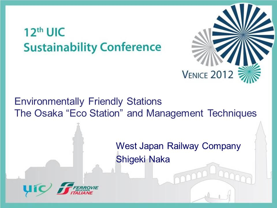Agenda 1.Overview of JR-WEST 2. Osaka Station City as Eco Station 3.