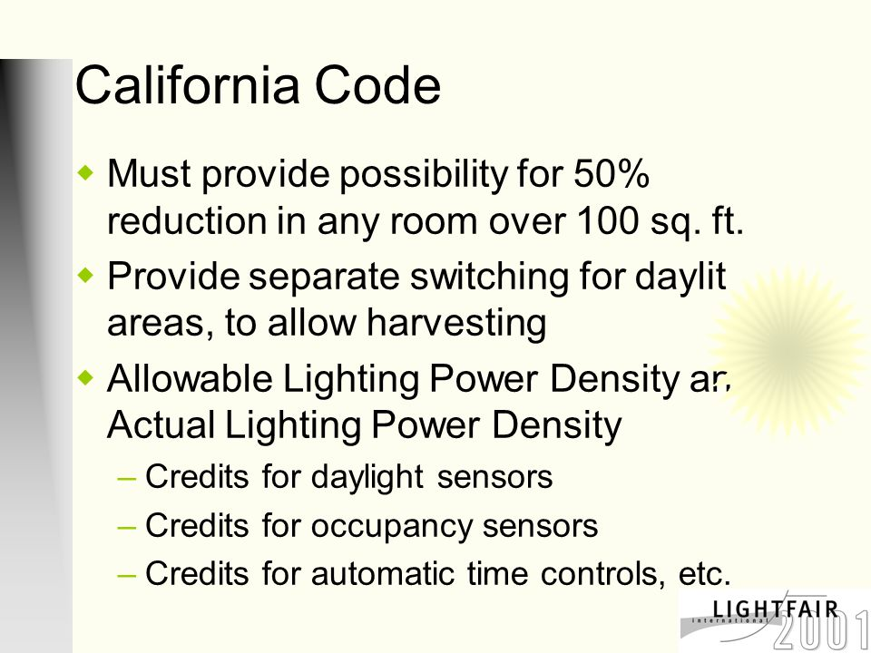 California Code  Must provide possibility for 50% reduction in any room over 100 sq.
